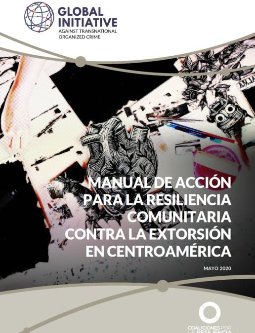 Manual de acción para la resiliencia comunitaria contra la extorsión en Centroamérica